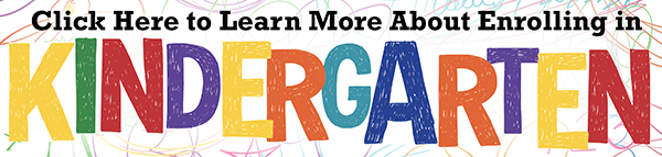 Click Here to Learn More About Enrolling in Kindergarten