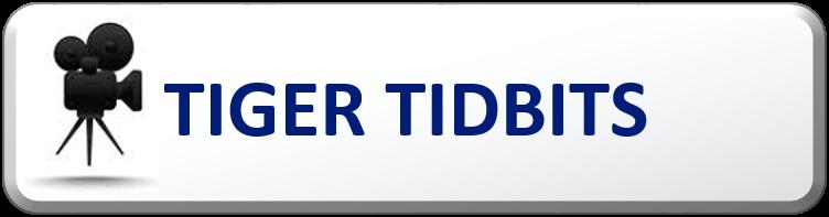 Click here for Tiger Tidbits