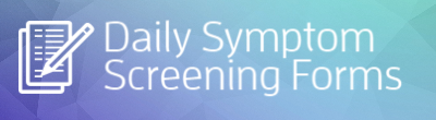daily symptom screening forms