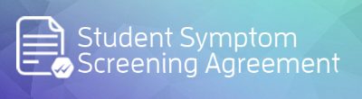 student symptom screening agreement