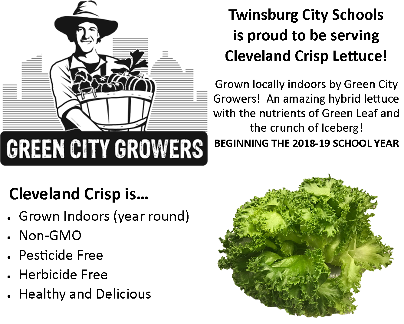 Twinsburg City Schools is proud to be serving Cleveland Crisp Lettuce!  Beginning the 2018-19 School Year!  Non-GMO, No Pesticides, No Herbicides!